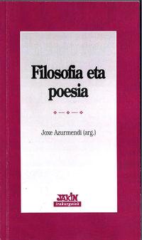 Filosofia Eta Poesia - Joxe Azurmendi (ed. )
