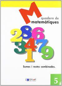 Matematiques Quad 5 - Proyecto Educativo Faro / Dylar Ediciones