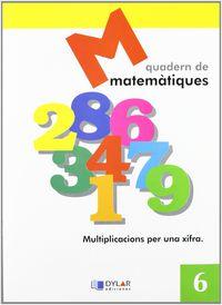 Matematiques Quad 6 - Proyecto Educativo Faro / Dylar Ediciones