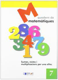 Matematiques Quad 7 - Proyecto Educativo Faro / Dylar Ediciones