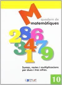 Matematiques Quad 10 - Proyecto Educativo Faro / Dylar Ediciones