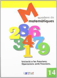 Matematiques Quad 14 - Proyecto Educativo Faro / Dylar Ediciones