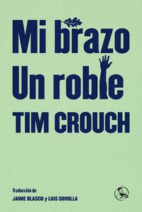 Un mi brazo / roble - Tim Crouch