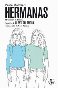 Hermanas (barbara & Irene) - Pascal Rambert