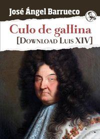 culo de gallina - [download luis xiv] - Jose Angel Barrueco