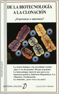 DE LA BIOTECNOLOGIA A LA CLONACION - ¿ ESPERANZA O AMENAZA ?