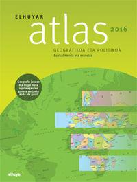 Elhuyar Atlas Geografikoa Eta Politikoa (2016) - Euskal Herria Eta Mundua - Batzuk