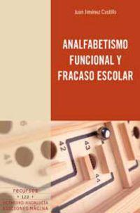 Analfabetismo Funcional Y Fracaso Escolar - Juan Jimenez Castillo
