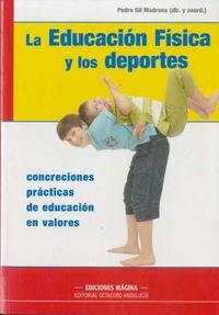 La educacion fisica y los deportes - Pedro Gil Madrona