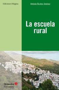 La escuela rural - Antonio Bustos Jimenez
