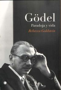 Godel - Paradoja Y Vida - Rebecca Goldstein