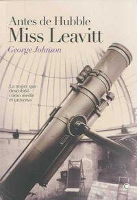Antes De Hubble Miss Leavitt - George Johnson