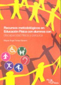 RECURSOS METODOLOGICOS EN EDUCACION FISICA CON ALUMNOS