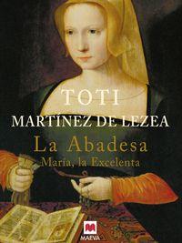 ABADESA, LA - MARIA LA EXCELENTA