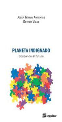 Planeta Indignado - J. M.  Antentas  /  Esther  Vivas