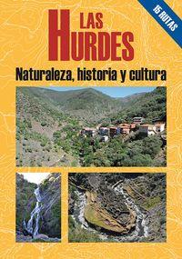 Hurdes, Las - Naturaleza Historia Y Cultura - Rogelio Recio Vicente