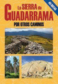 SIERRA DE GUADARRAMA POR OTROS CAMINOS, LA