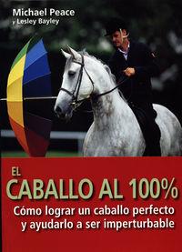 El caballo al 100% - Michael Peace / Lesley Bayley