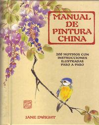 Manual De Pintura China - 200 Motivos Con Instrucciones Ilustradas Paso A Paso - Jane Dwight