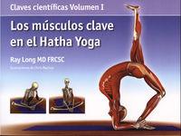 MUSCULOS CLAVE EN EL HATHA YOGA, LOS - CLAVES CIENTIFICAS VOL.1