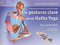 POSTURAS CLAVE EN EL HATHA YOGA, LAS - CLAVES CIENTIFICAS VOL. 2