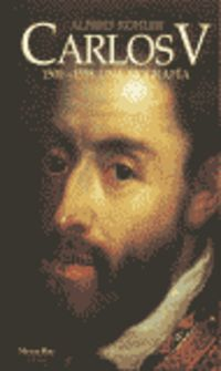 Carlos V 1500-1558 - Una Biografia - Alfred Kohler
