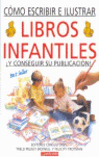 Como Escribir E Ilustrar Libros Infantiles - Felicity  Trotman  /  T. P.  Bicknell