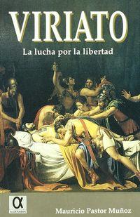 viriato - lucha por la libertad - Mauricio Pastor Muñoz