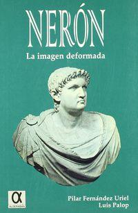Neron - La Imagen Deformada - Pilar Fernandez Uriel / Luis Palop