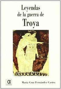 leyendas de la guerra de troya - Maria Cruz Fernandez Castro