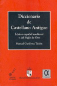 dicc. de castellano antiguo - Manuel Gutierrez Tuñon