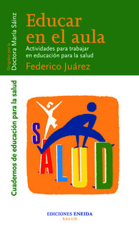 Educar En El Aula - Actividades Para Trabajar En Educacion Para Salud - Federico Juarez
