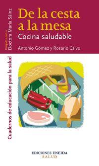 De La Cesta A La Mesa - La Cocina Saludable - Antonio Gomez / Rosario Calvo