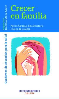 Crecer En Familia - Adrian Cardozo / Olivia Basteiro / Elena De La Aldea