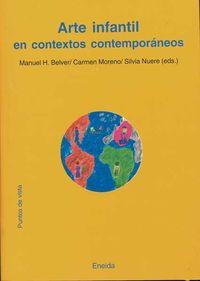 Arte Infantil En Contextos Contemporaneos - Carmen Moreno / Silvia Nuere