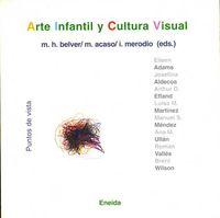 Arte Infantil Y Cultura Visual - Manuel Hernandez Belver / Maria Acaso / Isabel Merodio