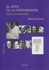 El arte de la profanacion - Miguel Galanes