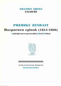 PREDIKU ZENBAIT - HAZPARNEN EGINAK (1854-1860)