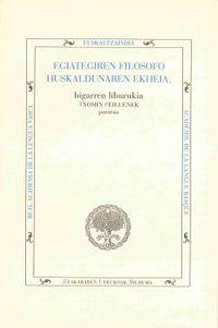 Egiategiren Filosofo Huskaldunaren Ekheia (bigarren Liburukia) - Txomin Peillen (ed. )