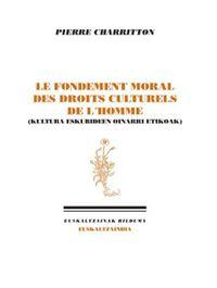 FONDEMENT MORAL DES DROITS CULTURELS DE L'HOMME, LE