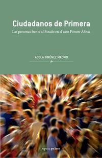 Ciudadanos De Primera - Las Personas Frente Al Estado En El Caso Forum-Afinsa - Adela Jimenez Madrid