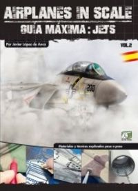 AIRPLANES IN SCALE - GUIA MAXIMA 02 - JETS