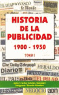 HISTORIA DE LA PUBLICIDAD I (1900-1950)