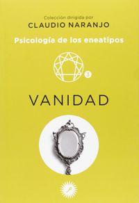 VANIDAD - PSICOLOGIA DE LOS ENEATIPOS 3