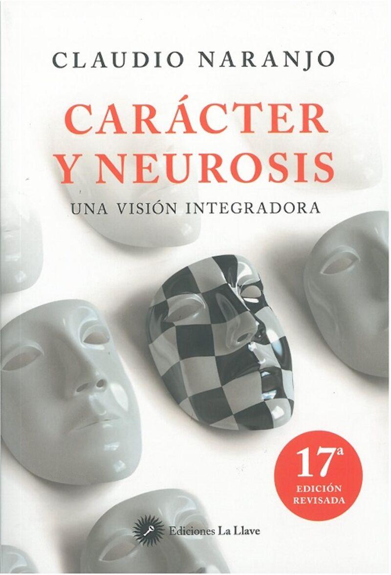 Caracter Y Neurosis - Una Vision Integradora (10ª Ed) - Claudio Naranjo