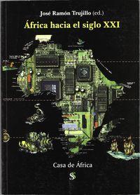 AFRICA HACIA EL SIGO XXI - ACTAS DEL II CONGRESO DE ESTUDIOS AFRICANOS EN EL MUNDO IBERICO