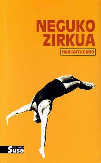 Neguko Zirkua - Harkaitz Cano