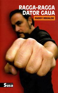 Ragga-Ragga Dator Gaua - Paddy Rekalde