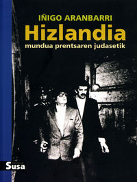 Hizlandia - Mundua Prentsaren Judasetik - Iñigo Aranbarri