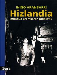 HIZLANDIA - MUNDUA PRENTSAREN JUDASETIK